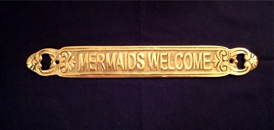 Brass Sign - Mermaids Welcome